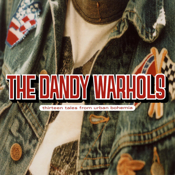 2000: The Dandy Warhols - Thirteen Tales From Urban Bohemia