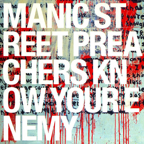 2001: Manic Street Preachers - Know Your Enemy