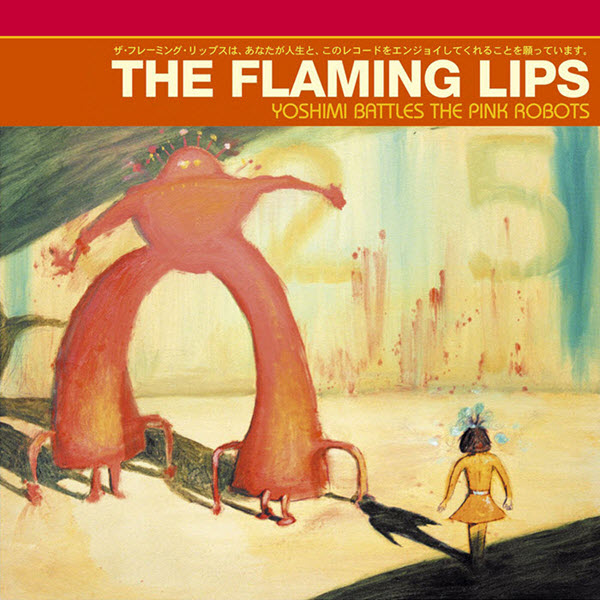 2002: The Flaming Lips - Yoshimi Battles The Pink Robots