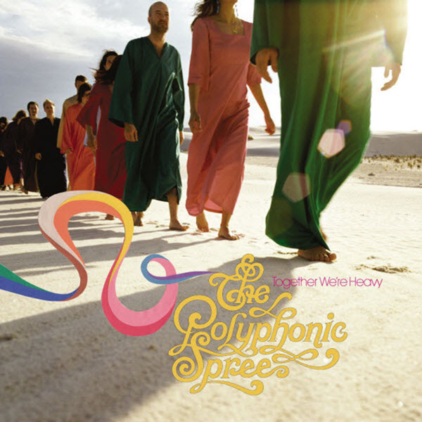 2004: The Polyphonic Spree - Together We're Heavy