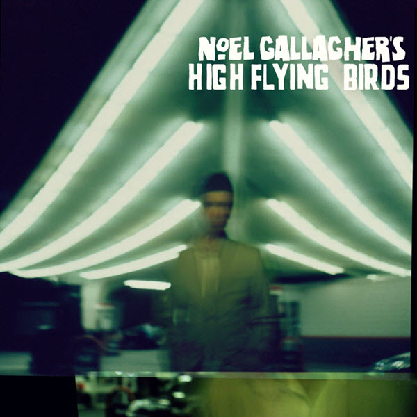 2011: Noel Gallagher's High Flying Birds