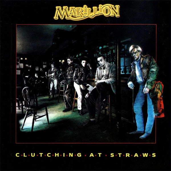 1987: Marillion - Clutching At Straws