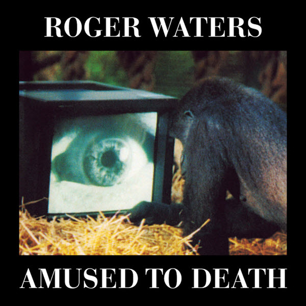 1992: Roger Waters - Amused To Death