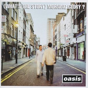 cover of (What's The Story) Morning Glory?